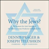 Why the Jews?: The Reason for Anti-Semitism, the Most Accurate Predictor of Human Evil - unabridged audiobook on MP3-CD