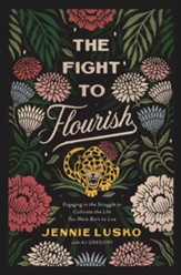 The Fight to Flourish: Engaging in the Struggle to Cultivate the Life You Were Born to Live - unabridged audiobook on CD