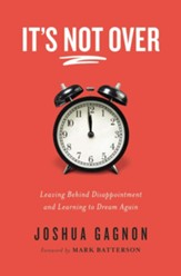It's Not Over: Leaving Behind Disappointment and Learning to Dream Again - unabridged audiobook on MP3-CD