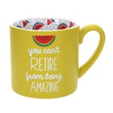 You Can't Retire From Being Amazing Mug