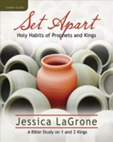 Set Apart - Women's Bible Study Leader Guide: Holy Habits of Prophets and Kings - eBook
