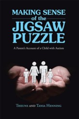 Making Sense of the Jigsaw Puzzle: A Parents Account of a Child with Autism - eBook