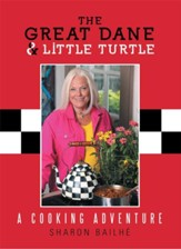 The Great Dane and Little Turtle: A Cooking Adventure - eBook
