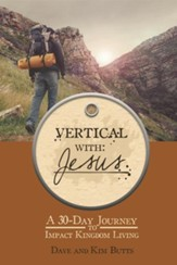 Vertical with Jesus: A 30-Day Journey to Impact Kingdom Living - eBook