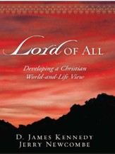 Lord of All: Developing a Christian World-and-Life View - eBook