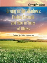 Living in the Shadows: Finding Strength and Hope in Times of Illness / Digital original - eBook
