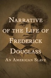 Narrative of the Life of Frederick  Douglass: An American Slave - eBook