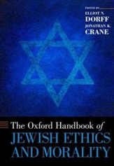 The Oxford Handbook of Jewish Ethics and Morality