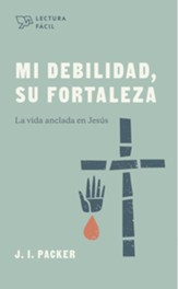 Mi debilidad, Su fortaleza  (My weakness, His strength)