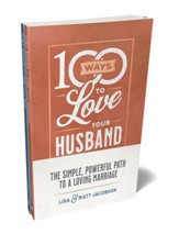 100 Ways to Love Bundle: The Simple, Powerful Path To A Loving Marriage