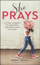 She Prays: A 31-Day Journey to Confident Conversations with God