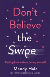 Don't Believe the Swipe: Finding Love without Losing Yourself