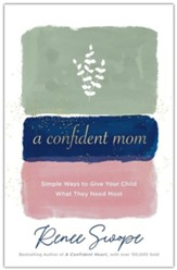 A Confident Mom: Simple Ways to Give Your Child What They Need Most