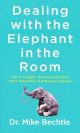 Dealing with the Elephant in the Room: Turn Tough Conversations into Healthy Communication