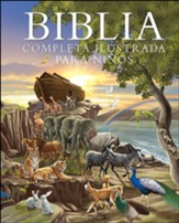 Biblia Completa Ilustrada para Niños  (The Complete Illustrated Children's Bible)