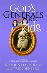 God's Generals for Kids/John Alexander Dowie: Volume 3 - eBook