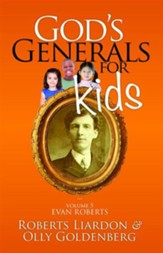 God's Generals for Kids/Evan Roberts: Volume 5 - eBook
