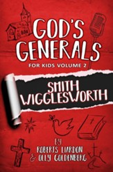 God's Generals for Kids/Smith Wigglesworth: Volume 2 - eBook