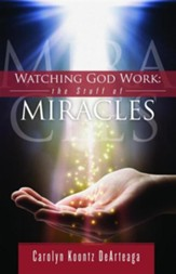 Watching God Work: The Stuff of Miracles - eBook
