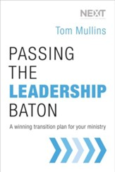 Passing the Leadership Baton: A Winning Transition Plan for Your Ministry - eBook