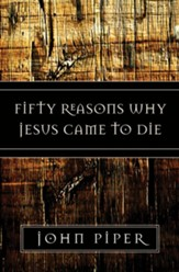 Fifty Reasons Why Jesus Came to Die - eBook