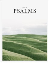 The Book of Psalms: Raw, Honest Poems Telling the Stories of Humans and the Desire to Know God, NLT