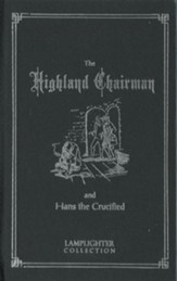 The Highland Chairman and Hans the  Crucified