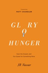 Glory Hunger: God, the Gospel, and Our Quest for Something More - eBook