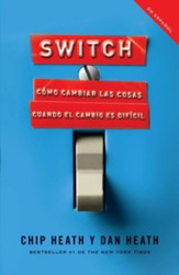 Switch: Cómo cambiar las cosas cuando cambiar es difícil (Switch: How to Change Things When Change Is Hard)