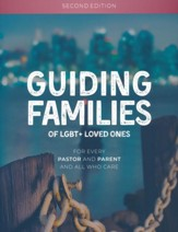 Guiding Families: of LGBT + Loved Ones, Second Edition