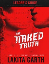The Naked Truth, Leader's Guide - Regal Publisher