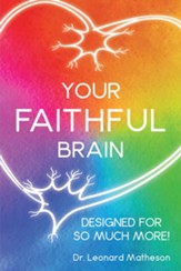 Your Faithful Brain: Designed for So Much More! - eBook