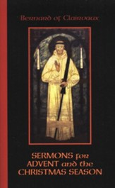Bernard of Clairvaux: Sermons for Advent and the Christmas Season (Paperback)
