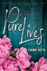 Young Hearts Pure Lives: Staying Pure In a Reckless World - eBook