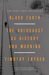 Black Earth: The Holocaust as History and Warning - eBook