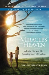 Miracles from Heaven: A Little Girl, Her Journey to Heaven, and Her Amazing Story of Healing - eBook