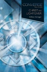 Converge Bible Studies: Christ, the Light Giver - eBook