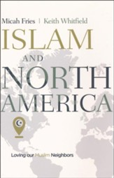 Islam and North America: Loving Our Muslim Neighbors - Slightly Imperfect