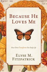 Because He Loves Me: How Christ Transforms Our Daily Life - eBook