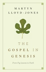 The Gospel in Genesis: From Fig Leaves to Faith - eBook