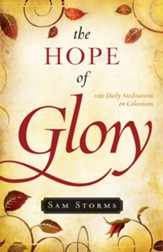 The Hope of Glory: 100 Daily Meditations on Colossians - eBook