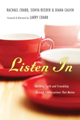 Listen In: Building Faith and Friendship Through Conversations That Matter - eBook