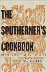 The Southerner's Cookbook: Classic Recipes to Feed the Soul - eBook