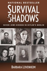 Survival in the Shadows: Seven Jews Hidden in Hitler's Berlin - eBook