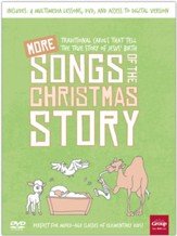 More Songs of the Christmas Story: Traditional Carols That Tell the True Story of Jesus' Birth--Book and DVD