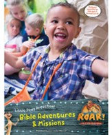 Roar: Preschool Bible Adventures & Missions Leader Manual