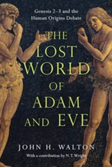 The Lost World of Adam and Eve: Genesis 2-3 and the Human Origins Debate - eBook