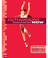 FaithWeaver Now: Grades 3 & 4 Teacher Guide, Fall 2019