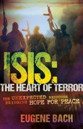 ISIS, The Heart of Terror: The Unexpected Response Bringing Hope For Peace - eBook