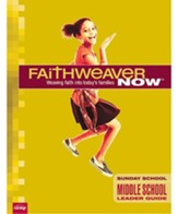 FaithWeaver Now: Middle School/Junior High Leader Guide, Fall 2019
